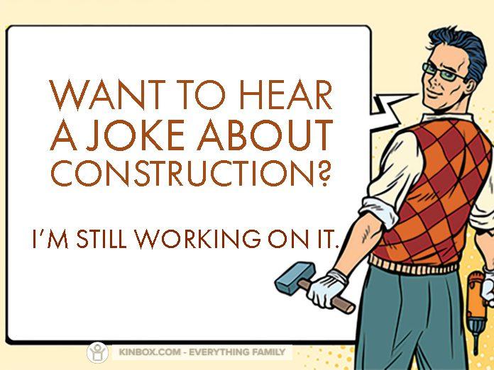 A JOKE ABOUT CONSTRUCTION