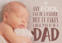 ANY FOOL CAN BE A FATHER